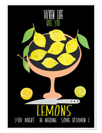 Poster  when live gives you lemons - Elisandra Sevenstar