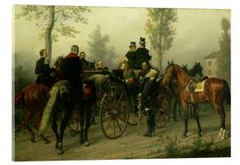Acrylglas  Napoleon III and Bismarck after the Battle of Sedan - Wilhelm Camphausen