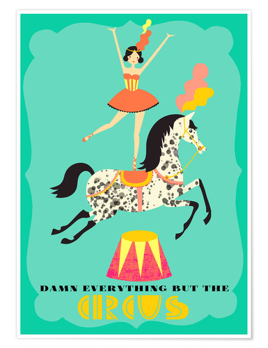 Premium-Poster Everything but the circus