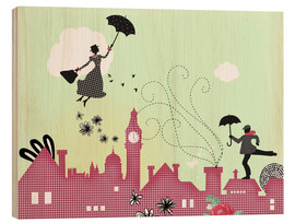 Holzbild  Mary Poppins London - Elisandra Sevenstar