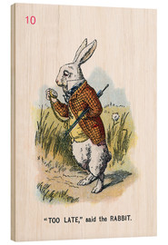 Holzbild  Too Late, said the Rabbit - John Tenniel