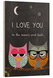 Holzbild  Eulen - I love you to the moon and back - GreenNest