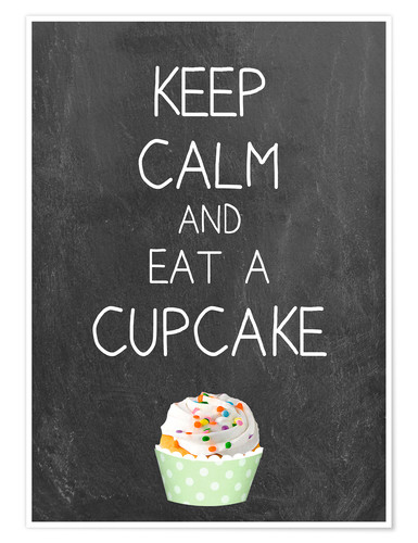 Premium-Poster Keep calm and eat a cupcake auf Tafel Hintergrund