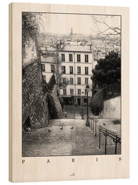Holzbild  Paris - Montmartre - ARTSHOT - Photographic Art