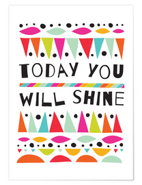 Premium-Poster Today you will shine