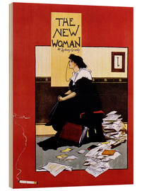 Holzbild  The new woman by Sydney Grundy - Advertising Collection