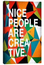 Leinwandbild  Nice People are Creative - Danny Ivan