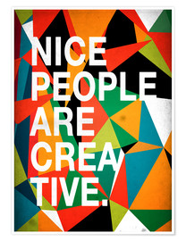 Premium-Poster Nice People are Creative