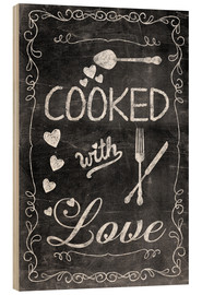Holzbild  Cooked with Love - Andrea Haase