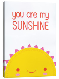 Leinwandbild  You are my sunshine - Kat Kalindi Cameron