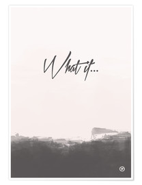 Premium-Poster What if…