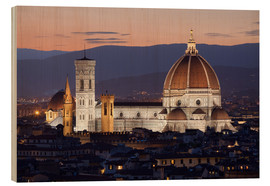 Holzbild  Duomo at night from Piazza Michelangelo, Florence, UNESCO World Heritage Site, Tuscany, Italy, Europ - Stuart Black