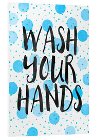 Hartschaumbild  Wash Your Hands - Elisabeth Fredriksson