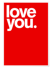 Premium-Poster  Love you. - THE USUAL DESIGNERS