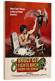 Holzbild  Bruce Lee fights back from the grave