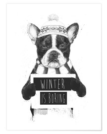 Premium-Poster Winter is boring