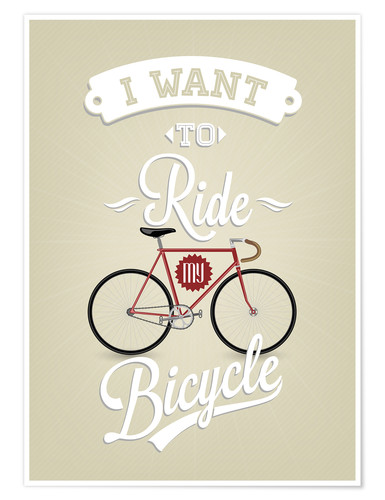 Premium-Poster I want to ride my bicycle