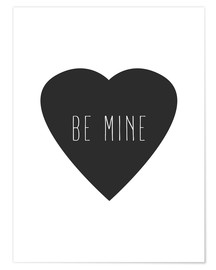 Premium-Poster Be Mine - Sei mein