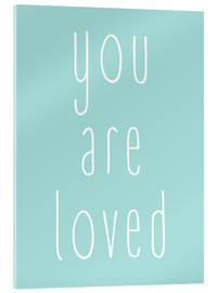 Acrylglasbild  You Are Loved - Du wirst geliebt - Finlay and Noa