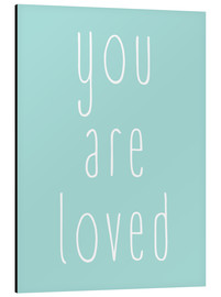 Alu-Dibond  You Are Loved - Du wirst geliebt - Finlay and Noa