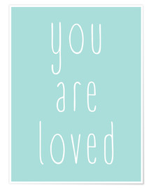 Premium-Poster You Are Loved - Du wirst geliebt