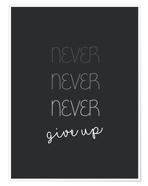 Premium-Poster  Never Give Up - Niemals aufgeben - Finlay and Noa