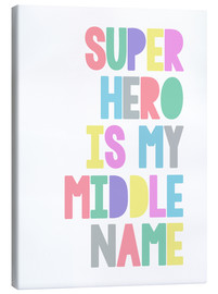 Leinwandbild  Superhero Is My Middle Name - Superheld ist mein zweiter Vorname - Finlay and Noa