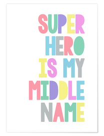 Premium-Poster  Superhero Is My Middle Name - Superheld ist mein zweiter Vorname - Finlay and Noa