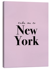 Leinwandbild  Take Me To New York - Nimm mich mit nach New York - Finlay and Noa