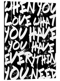Alubild  TEXTART - When you love what you have you have everything you need - Typo - HDMI2K