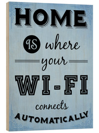 Holzbild  Home is where your WIFI connects automatically - Textart Typo Text - HDMI2K