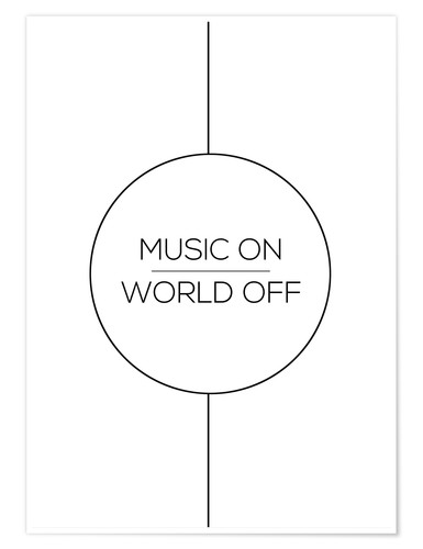 Póster MUSIC ON | WORLD OFF