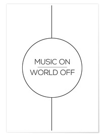 Premium-Poster MUSIC ON | WORLD OFF