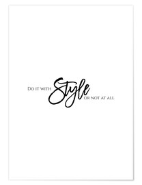 Premium-Poster DO IT WITH STYLE