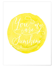 Premium-Poster You are my sunshine - Aquarell