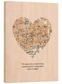 Holzbild  I'll meet you in Barcelona - Romantik Typo - Nory Glory Prints