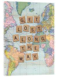 Acrylglasbild  Get lost along the way scrabble - Nory Glory Prints