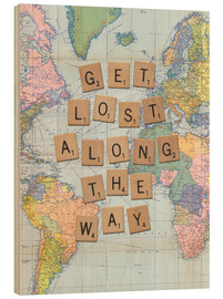 Holzbild  Get lost along the way scrabble - Nory Glory Prints