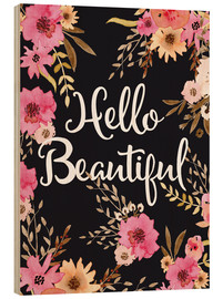 Holzbild  Hello Beautiful - Nory Glory Prints