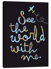 Leinwandbild  See the world - Reise Typo - Nory Glory Prints