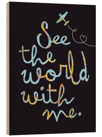 Holzbild  See the world - Reise Typo - Nory Glory Prints