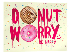 Acrylglas  Donut worry be happy - Süße Typo - Nory Glory Prints