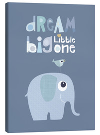 Leinwandbild  Dream big little one - Jaysanstudio
