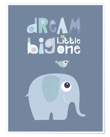 Premium-Poster Dream big little one