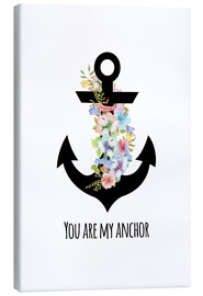 Leinwandbild  you are my anchor - Zeit-Raum-Kunstdrucke