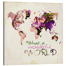 Alu-Dibond  What A Wonderful World Map - Mandy Reinmuth