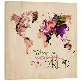 Holzbild  What A Wonderful World Map - Mandy Reinmuth