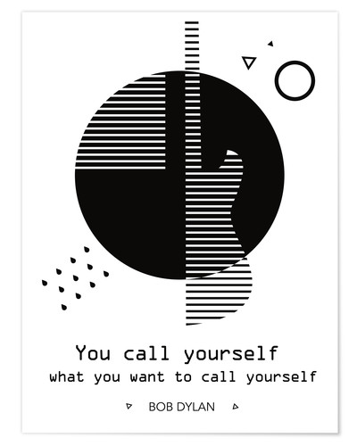 Poster You call yourself - Bob Dylan