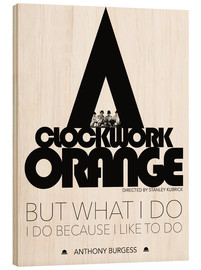 Holzbild  Clockwork orange - Stanley Kubrick - dear dear
