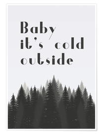 Premium-Poster Baby it's cold outside - Baby, draußen ist es kalt